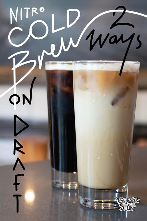 Nitro Cold Brew on draft 2 ways