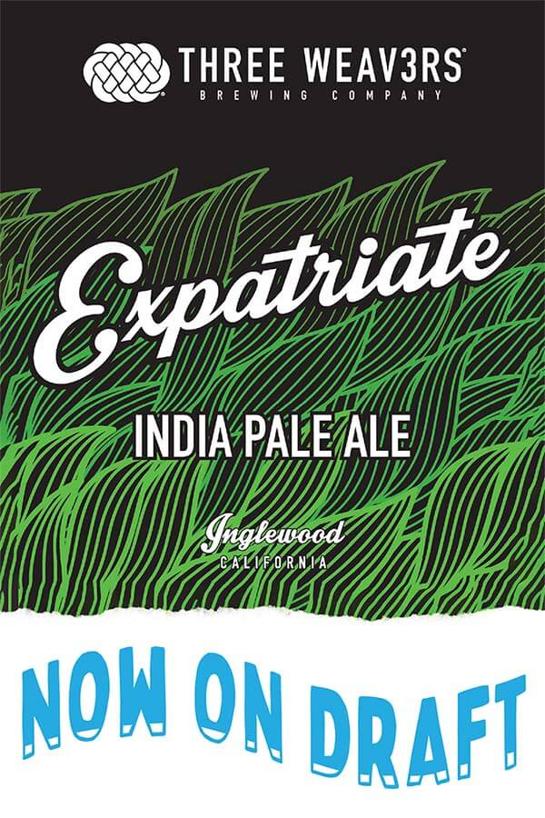 Now on Draft at Good Stuff. Expatriate, an India Pale Ale by three weavers brewing company, a local brewery from Inglewood, California.